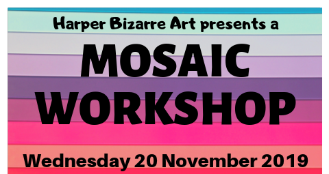 Mosaic Workshop by Harper Bizarre Art