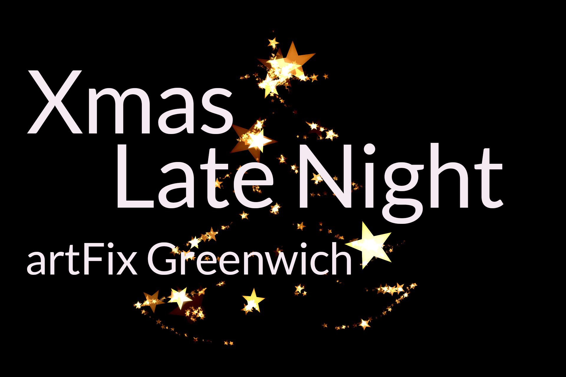 Xmas Late Night with artFix Greenwich