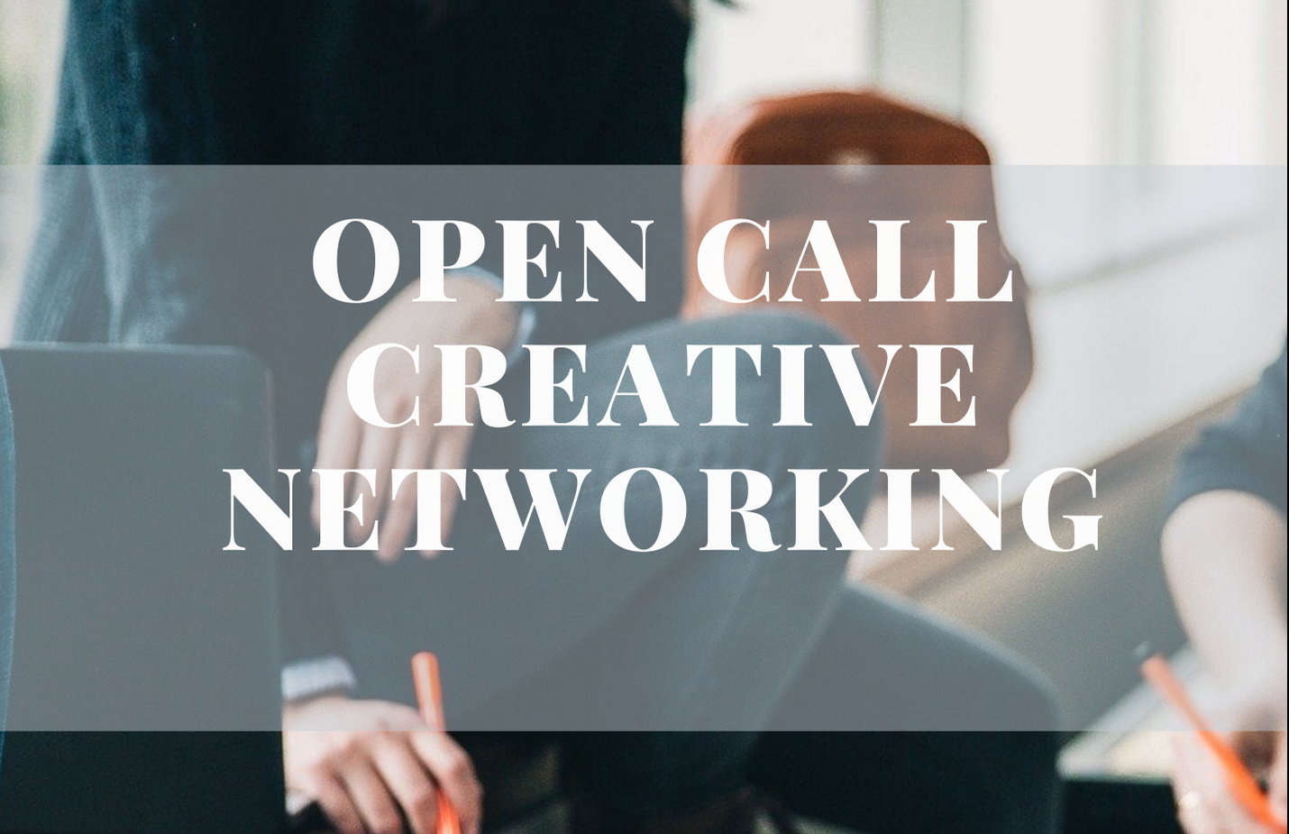 Open Call- Creative Networking and Seek Funding at Greenwich